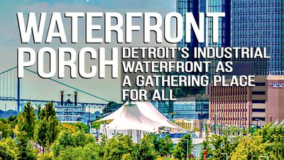 Virtual Program: Waterfront Porch: Reclaiming Detroit's Waterfront as a Gathering Place for All
